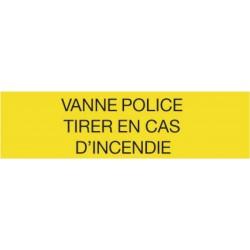 Etiquettes vanne police - Tirer en cas d'incendie 150x75mm Réf 308092 SELF CLIMAT